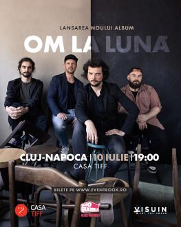 om la lună / LANSAREA NOULUI ALBUM Tomorrow, 10 July 2021 Casa TIFF