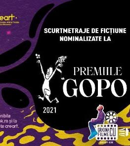 Seara Filmului Românesc – Scurtmetraje de ficțiune nominalizate la Premiile GOPO 2021
