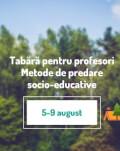 Tabără pentru profesori - Metode de predare socio-educative