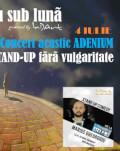 EXPOZIȚII + CONCERT ACUSTIC ADENIUM + STAND-UP fără vulgaritate cu MARIUS GHEORGHIU Teatru sub luna #7