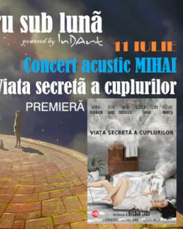 EXPOZIȚII + CONCERT ACUSTIC MIHAI + Viața secretă a cuplurilor + FOTBAL Teatru sub luna #7