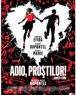 ADIEU LES CONS/ADIO, PROȘTILOR Thursday, 15 July 2021 Cinema Muzeul Taranului - Studio H. Bernea