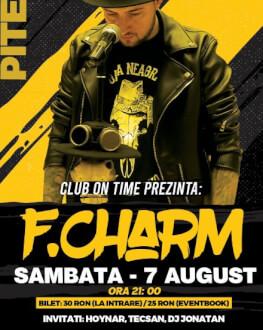 Concert F.Charm Pitești Invitați: Hoynar, Tecsan, DJ Jonatan