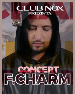 Concert F.Charm Satu Mare Invitați: Hoynar, Tecsan, DJ Jonatan