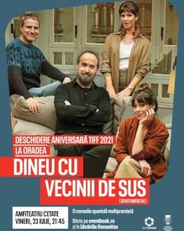Deschidere Aniversară TIFF 2021 Film: Dineu cu vecinii de sus (Sentimental), r. Cesc Gay