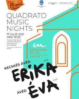 Quadrato Music Nights - Ávéd Éva & Kecskés Ávéd Erika Saturday, 17 July 2021 Curtea interioară a fostei Mănăstiri Franciscane din Mediaș