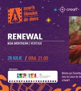 """Seara Filmului de Dans – proiecția """"Renewal"""" Tuesday, 20 July 2021 Grădina cu Filme"""