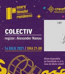 """Seara Filmului Românesc – proiecția """"colectiv"""" Wednesday, 14 July 2021 Grădina cu Filme"""