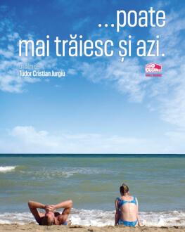 Poate mai trăiesc și azi (2021) SERILE FILMULUI ROMÂNESC (SFR), ediția a 12-a