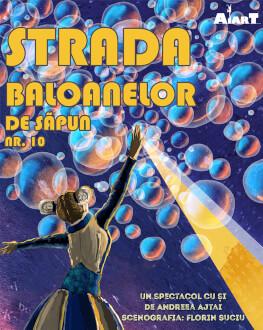 Strada baloanelor de săpun nr. 10 Saturday, 31 July 2021 Teatrul Magic Puppet