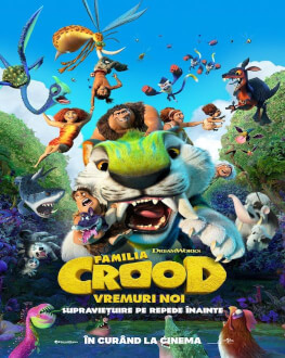 "THE CROODS: A NEW AGE Thursday, 22 July 2021 Cinema ""Ion Besoiu"", Sibiu - Sala Mică"