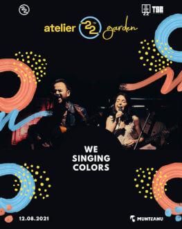 We Singing Colors live @Atelier22garden