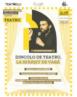 Anotimpurile dialogului despre teatru cu OCTAVIAN SAIU - DINCOLO DE TEATRU, LA SFÂRȘIT DE VARĂ