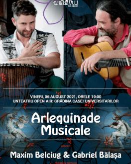 ARLEQUINADE MUSICALE -concert Maxim Belciug & Gabriel Bălașa | Unteatru Open Air