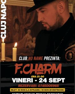 F.CHARM LA CLUJ-NAPOCA Invitați: Hoynar, Tecsan, DJ Jonatan