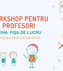 Workshop pentru profesori - Fișa de lucru
