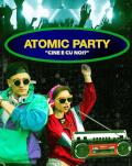 Atomic Party | Cine e cu noi?