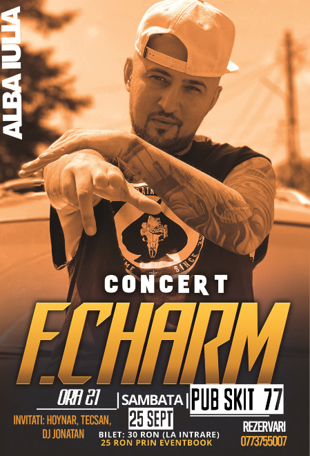 Concert F.Charm Alba Iulia Invitați: Hoynar, Tecsan, DJ Jonatan