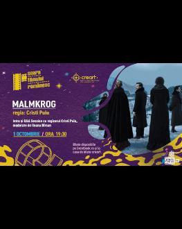 "Seara Filmului Românesc – proiecția ""MALMKROG"""