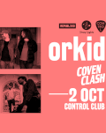 Orkid / Coven Clash live in Control