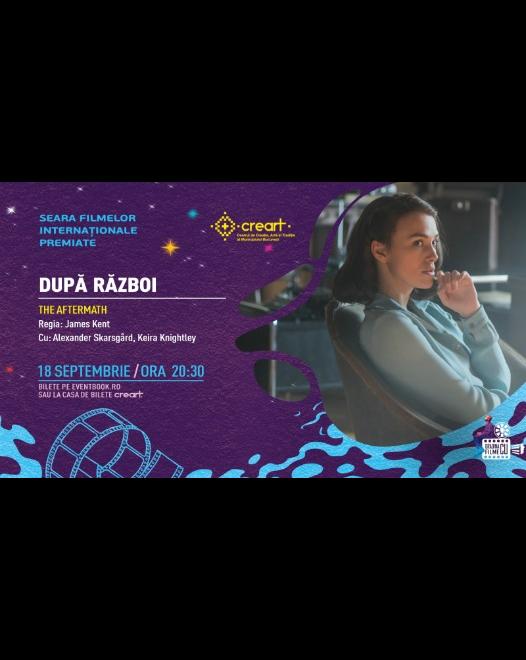 """SEARA FILMELOR INTERNAȚIONALE PREMIATE – proiecția """"DUPĂ RĂZBOI / The Aftermath"""""""