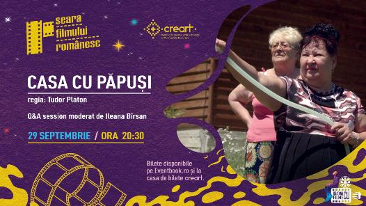 """Seara Filmului Românesc – proiecția """"CASA DE PĂPUȘI"""""""