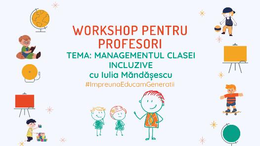 Workshop pentru profesori: Lucrul cu copiii cu CES
