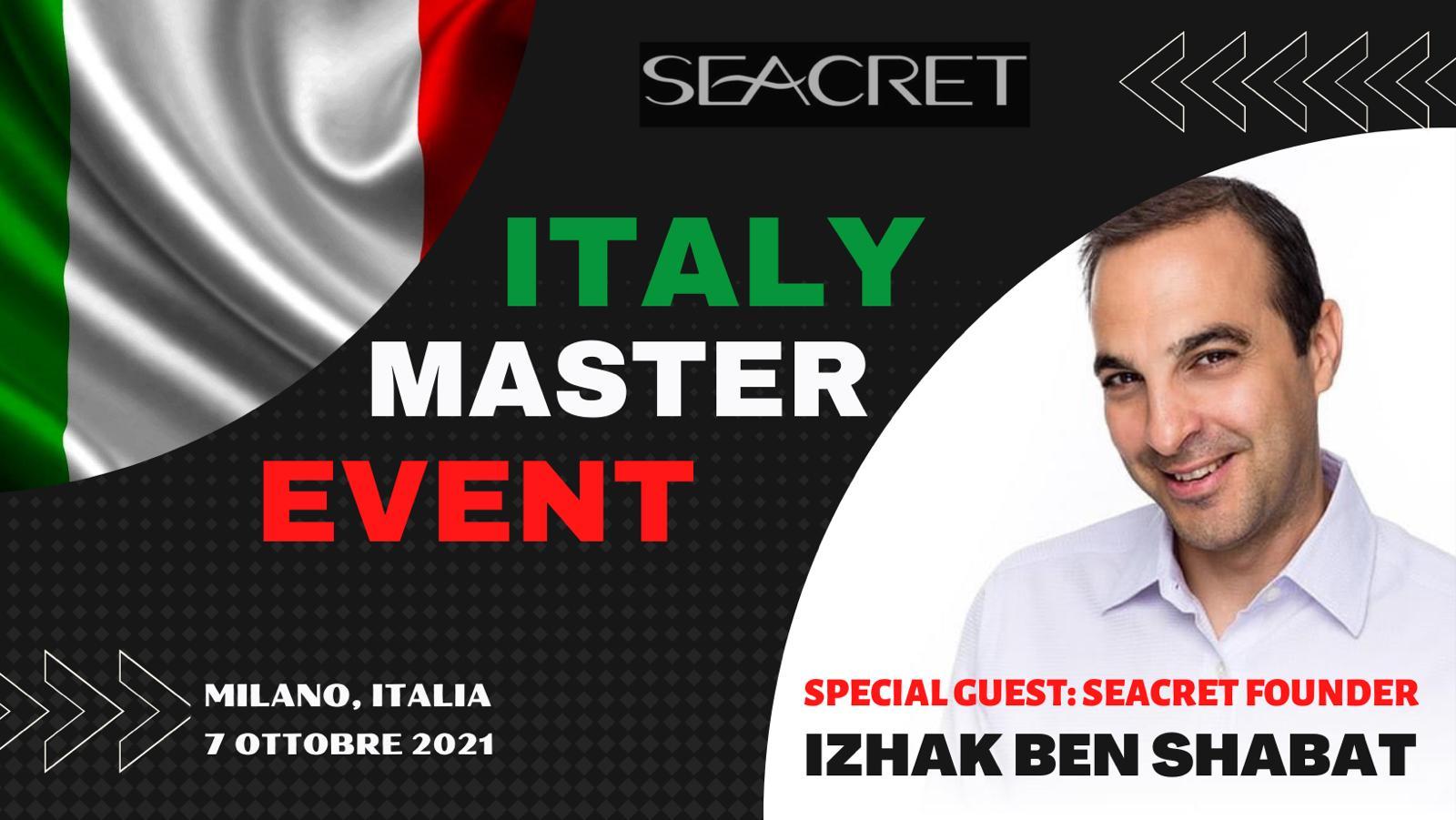 ITALY MASTER EVENT SPECIAL GUEST: SEACRET FOUNDER  - IZHAK BEN SHABAT