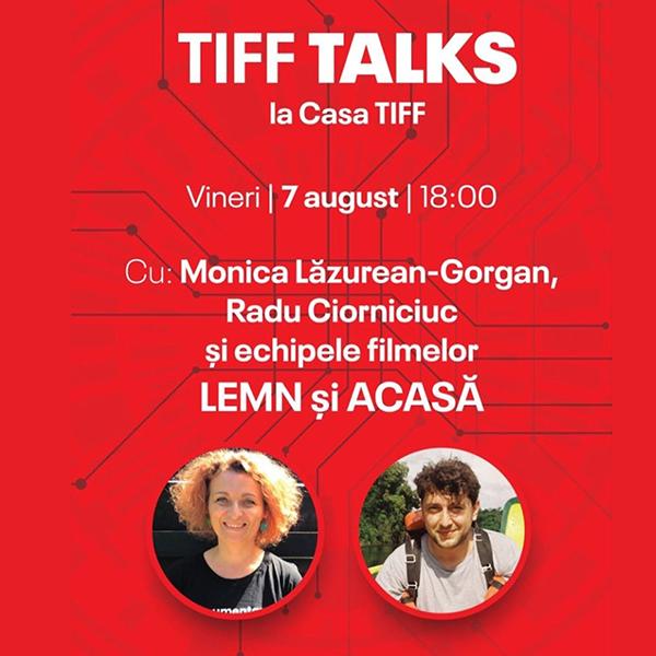 TIFF Talks with realizatorii documentarelor ,,Acasă'' și ,,Lemn''