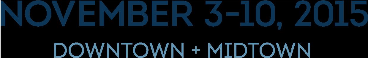 November 3-10, 2015; Downtown + Midtown