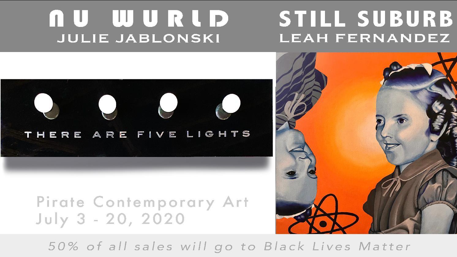 Nu Wurld and Still Suburb-New works by Julie Jablonski and Leah Fernandez