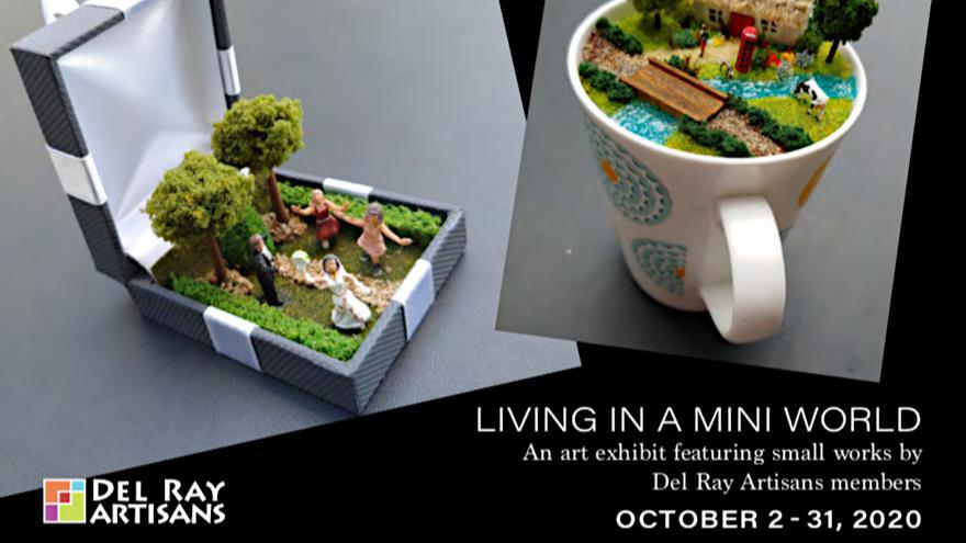 Living in a Mini World Exhibit At Del Ray Artisans October 2 - October 31, 2020