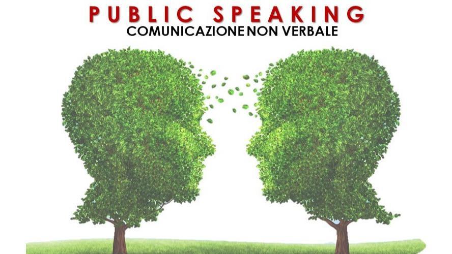 CORSO DI PUBLIC SPEAKING - COMUNICAZIONE NON VERBALE