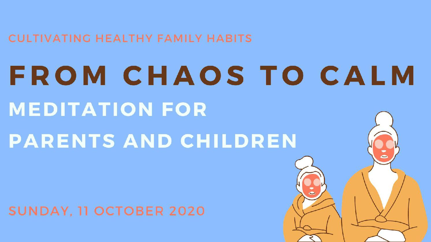 From Chaos to Calm: Meditation for Parents and Children