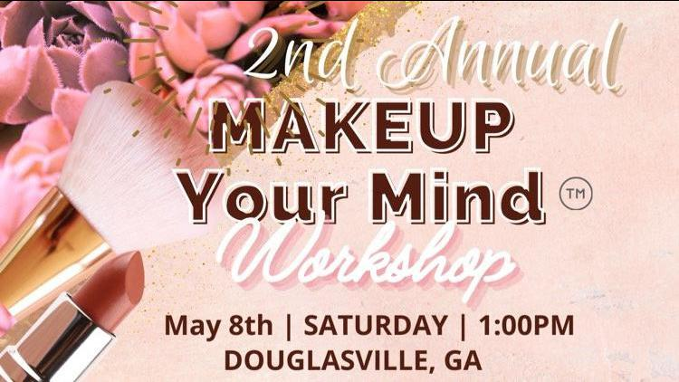 2nd Annual Makeup Your Mind- 2021 Workshop