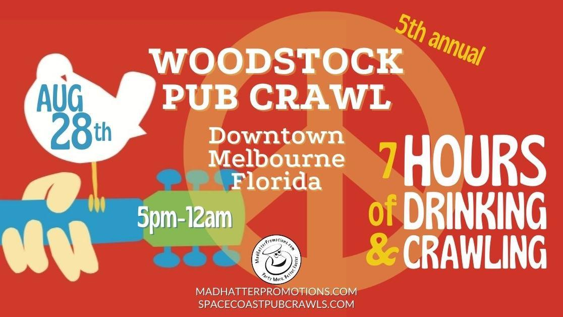 5th Annual Woodstock Pub Crawl Downtown Melbourne, Saturday, Aug. 28, 5 pm to midnight