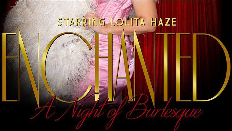 Enchanted: A Night of Burlesque