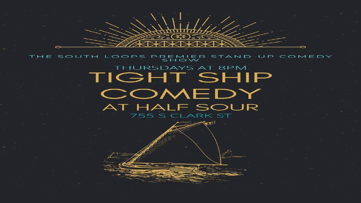Tight Ship Comedy! A live stand-up comedy show!