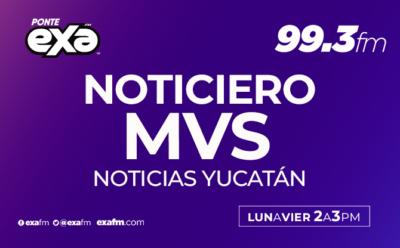 Noticiero MVS Yucatán