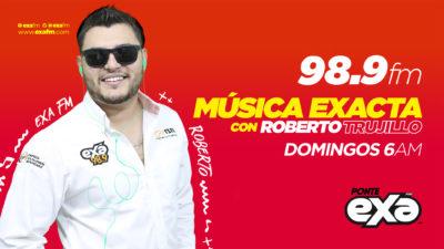 Música Exacta con Roberto Trujillo