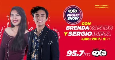 EXA NIGHT SHOW con Brenda Castro y Sergio Ibieta