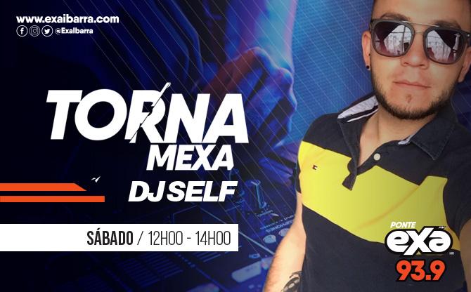 Tornamexa con Dj Self