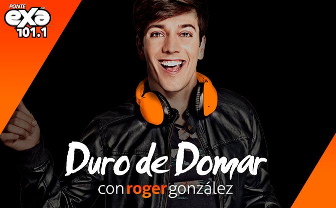 Duro de Domar con Roger González