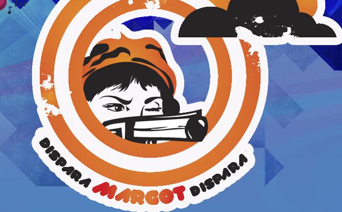 Dispara Margot Dispara