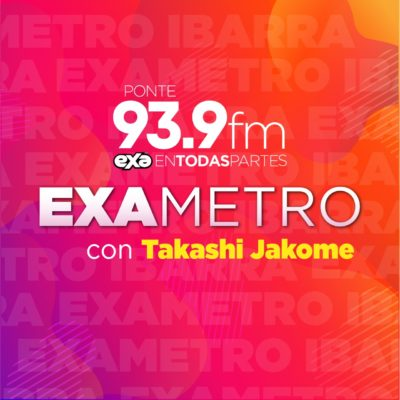 EL EXAMETRO IBARRA CON TAKASHI JACOME