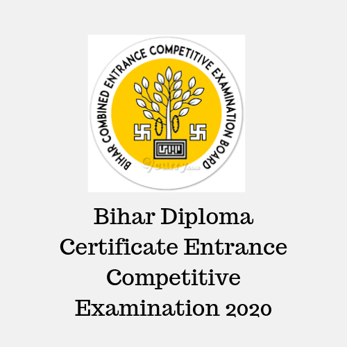 Bihar Diploma Certificate Entrance Competitive Examination 2020