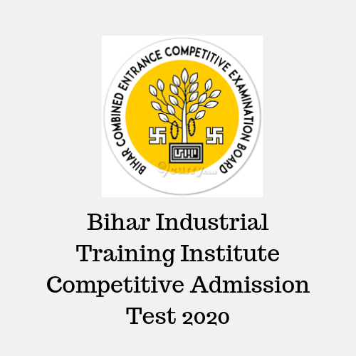 Bihar Industrial Training Institute Competitive Admission Test 2020