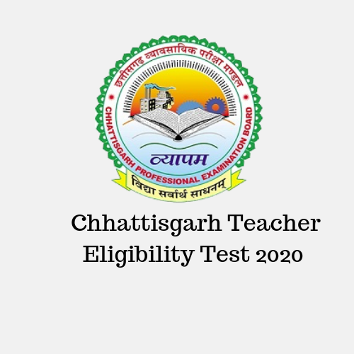 Chhattisgarh Teacher Eligibility Test 2020