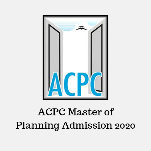 ACPC Master of Planning Admission 2020