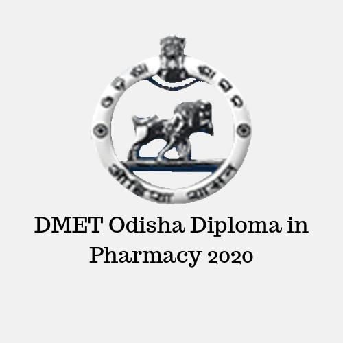 DMET Odisha Diploma in Pharmacy 2020